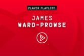 Player Playlists: James Ward-Prowse