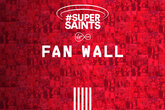 Virgin Media Super Saints Fan Wall